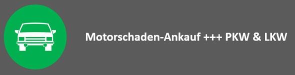 Motorschaden Ankauf PKW LKW